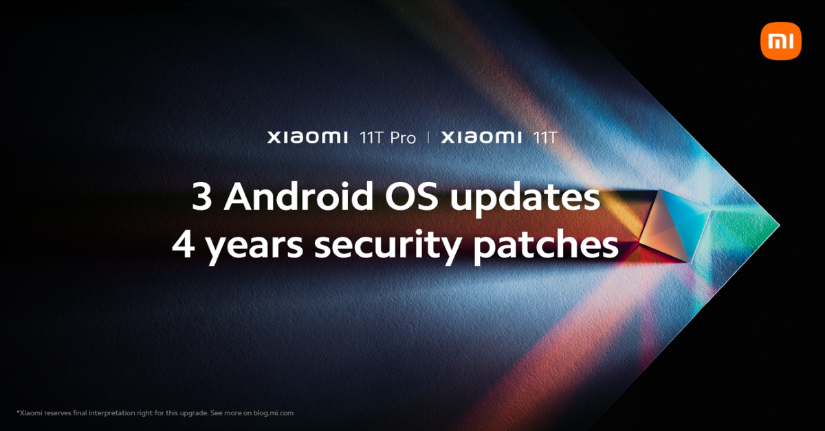 Xiaomi to Offer 3 Android System Upgrades and 4 Years of Security Patches for Xiaomi 11T Series