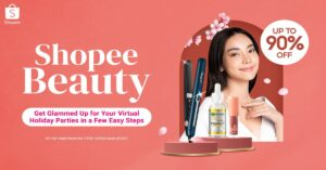 Get Glammed Up for Your Virtual Holiday Parties in a Few Easy Steps with Shopee Beauty
